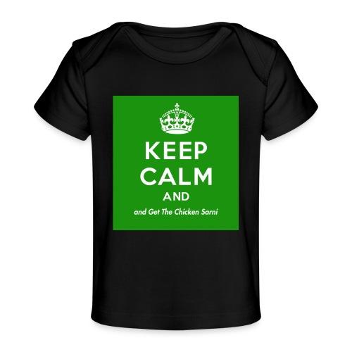 Keep Calm and Get The Chicken Sarni - Green - Organic Baby T-Shirt