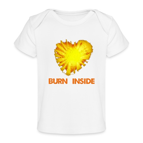 Burn inside - Maglietta ecologica per neonato