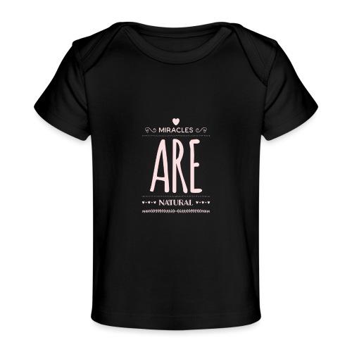 Daniela Elia Design - baby - miracles are natural - Baby Bio-T-Shirt