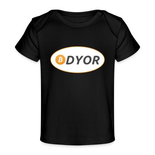 DYOR - option 2 - Organic Baby T-Shirt