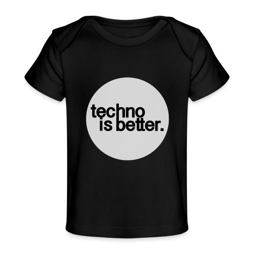 techno is better - Ekologiczna koszulka dla niemowląt