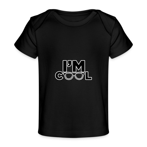 I'm Cool - Organic Baby T-Shirt