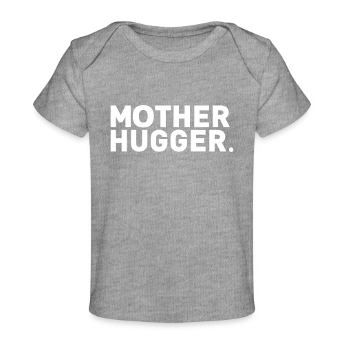 Mother Hugger - Baby Bio-T-Shirt
