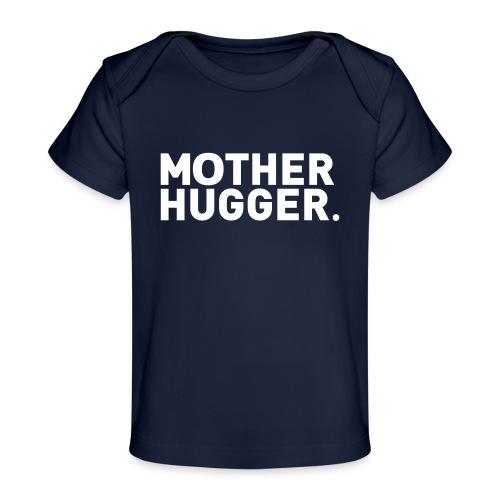 Mother Hugger - Baby Bio-T-Shirt