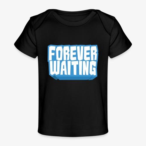 Forever Waiting - Organic Baby T-Shirt