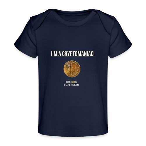 I'm a cryptomaniac - Maglietta ecologica per neonato