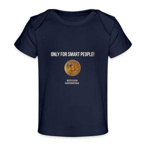 Only for smart people - Maglietta ecologica per neonato
