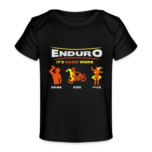 Enduro - It's hard work BlackShirt - Baby Bio-T-Shirt