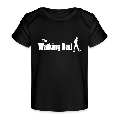 the walking dad white text on black - Organic Baby T-Shirt