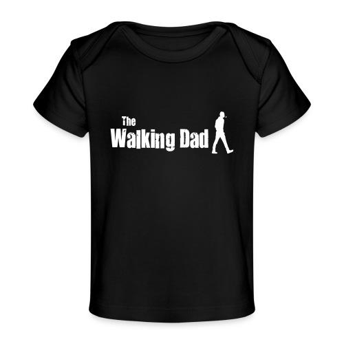 the walking dad white text on black - Organic Baby T-Shirt