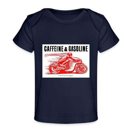 Caffeine & Gasoline black text - Organic Baby T-Shirt