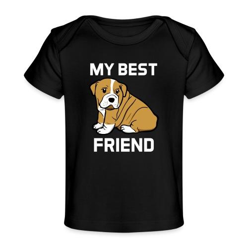 My Best Friend - Hundewelpen Spruch - Baby Bio-T-Shirt