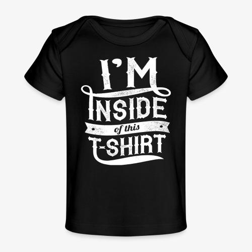 Dans l'intérieur de ce T-shirt - T-shirt bio Bébé