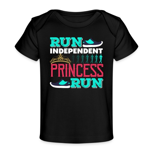 RUN INDEPENDENT PRINCESS RUN - Baby Bio-T-Shirt