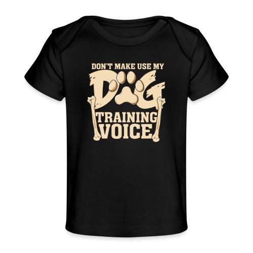 Für Hundetrainer oder Manager Trainings-Stimme - Baby Bio-T-Shirt