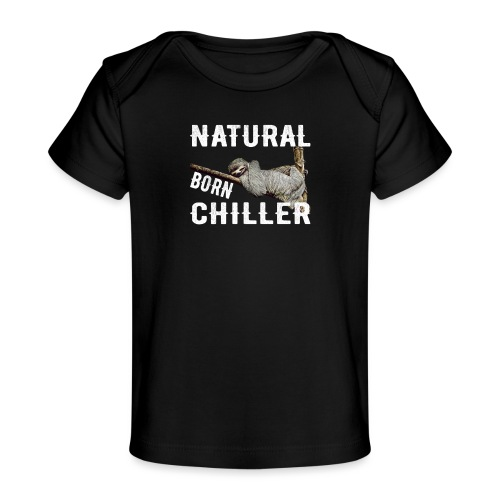 Faultier Natural born chiller lustiges Sloth - Baby Bio-T-Shirt