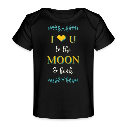 I love you to the moon and back - Økologisk baby-T-skjorte