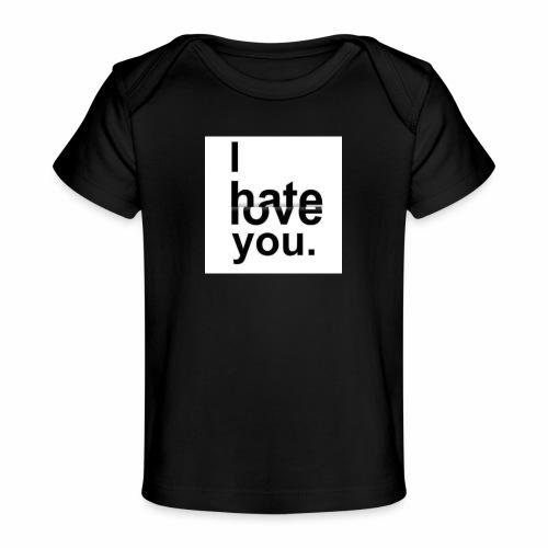 love hate - Organic Baby T-Shirt