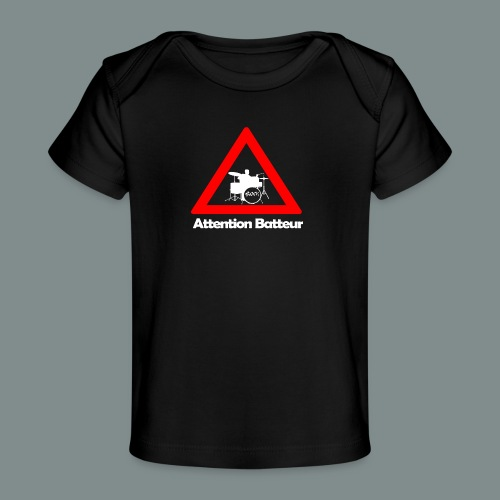 Attention batteur - cadeau batterie humour - T-shirt bio Bébé