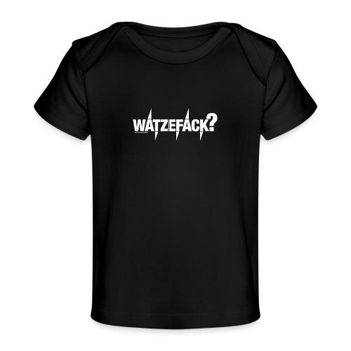 Watzefack - Baby Bio-T-Shirt