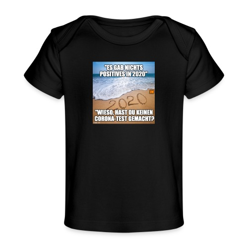 nichts Positives in 2020 - kein Corona-Test? - Baby Bio-T-Shirt