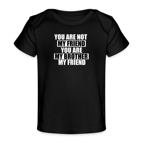 my friend - T-shirt bio Bébé