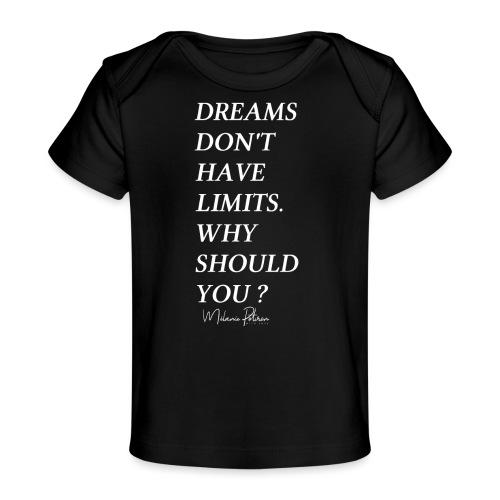 DREAMS DON'T HAVE LIMITS - T-shirt bio Bébé