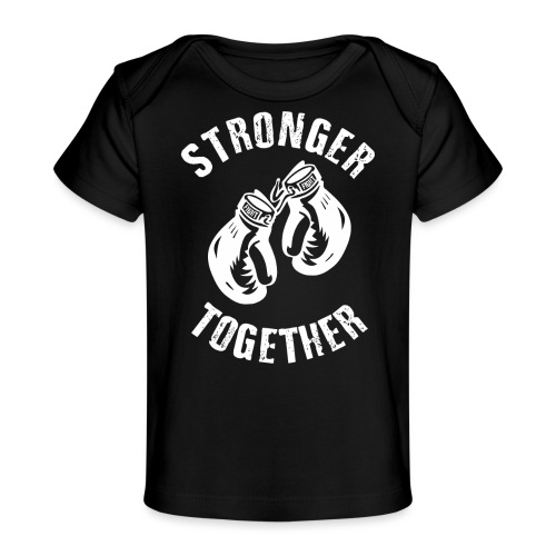Stronger Together - Baby Bio-T-Shirt