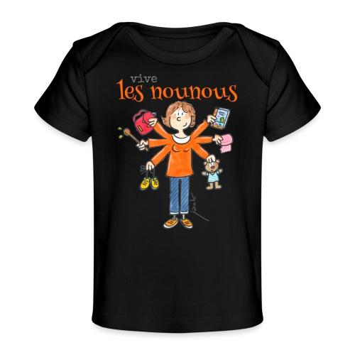 013 vive les nounous - T-shirt bio Bébé