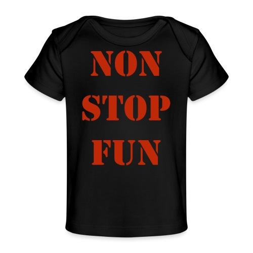 non stop fun - Baby Bio-T-Shirt