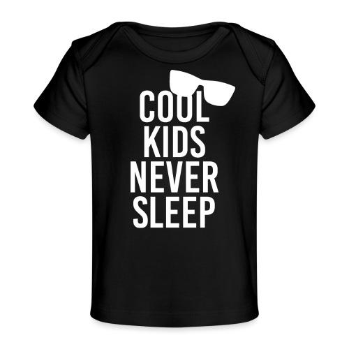Cool kids never sleep Baby Spruch Geschenkidee - Baby Bio-T-Shirt