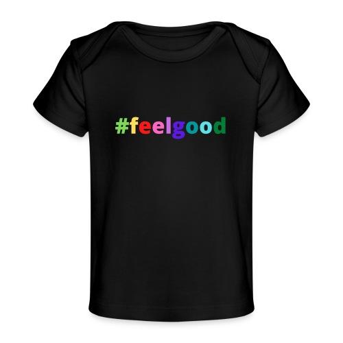 #feelgood - Baby Bio-T-Shirt