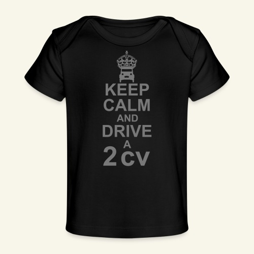 keep calm 2cv - T-shirt bio Bébé