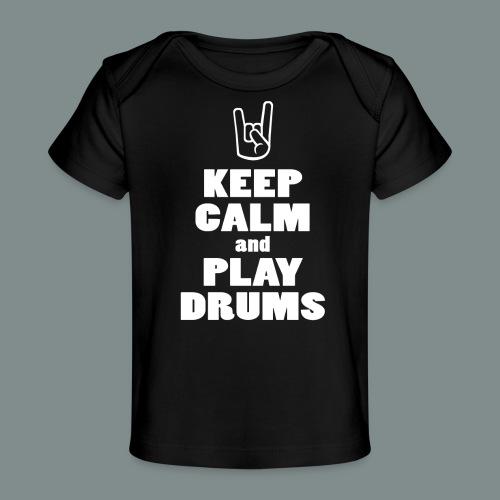 Keep calm and play drums - T-shirt bio Bébé