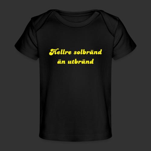 Hellre Solbränd - Ekologisk T-shirt baby