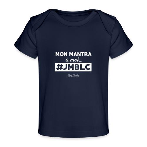 Mon mantra à moi c'est ... - T-shirt bio Bébé