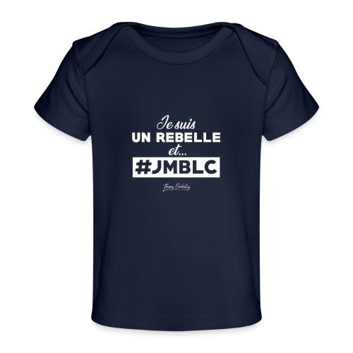 Je suis Rebelle et ... - T-shirt bio Bébé