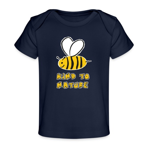 Bee kind to nature Bienen retten - Baby Bio-T-Shirt