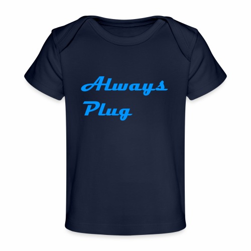 MattMonster Always Plug Merch - Organic Baby T-Shirt