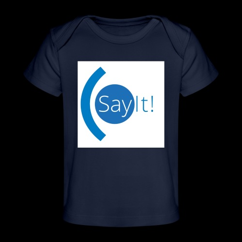 Sayit! - Organic Baby T-Shirt