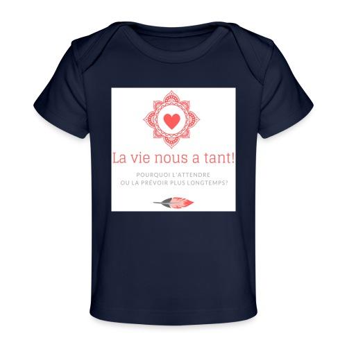 la vie! - T-shirt bio Bébé