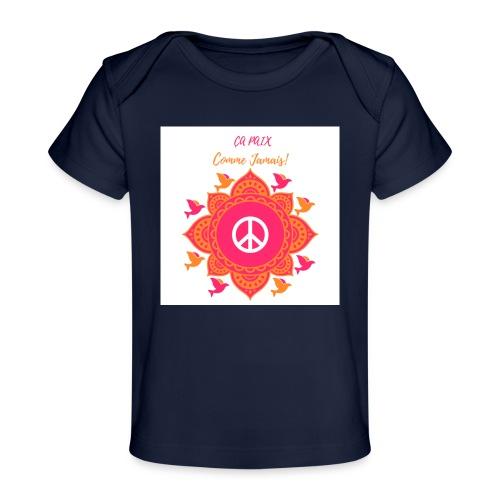 Ca paix comme jamais! - T-shirt bio Bébé
