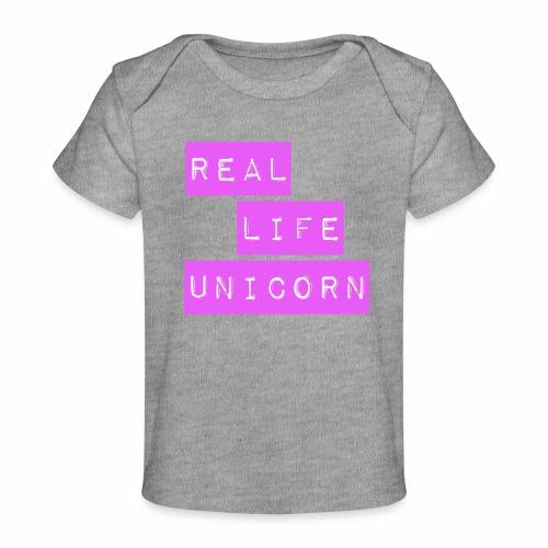 Real life unicorn - Organic Baby T-Shirt
