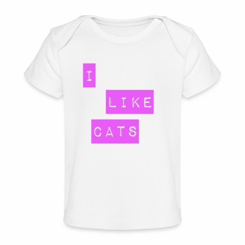 I like cats - Organic Baby T-Shirt