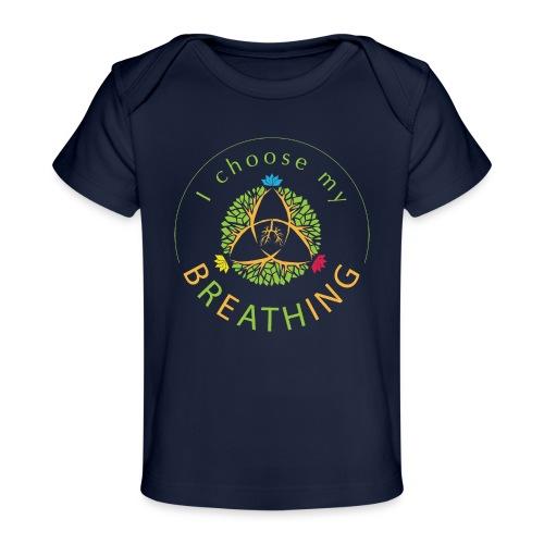 i choose my breathing V1 - T-shirt bio Bébé