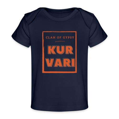 Clan of Gypsy - Position - Kurvari - Organic Baby T-Shirt