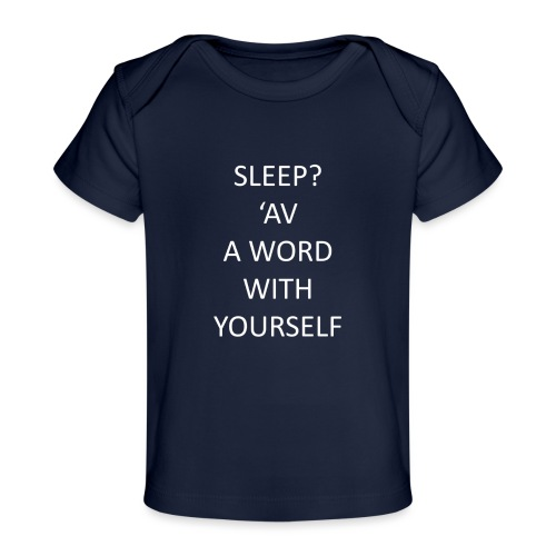 Have a word with yourself - baby - Organic Baby T-Shirt