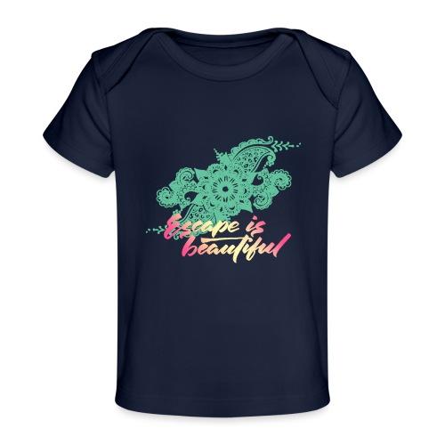 escape is beautiful - T-shirt bio Bébé