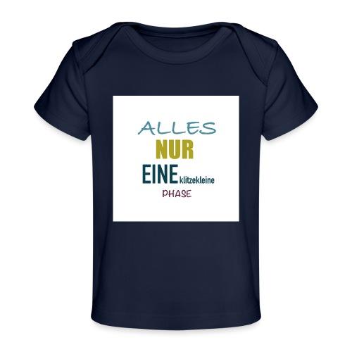 Mutti-Mutmacher: ALLES NUR EINE klitzekleine PHASE - Baby Bio-T-Shirt