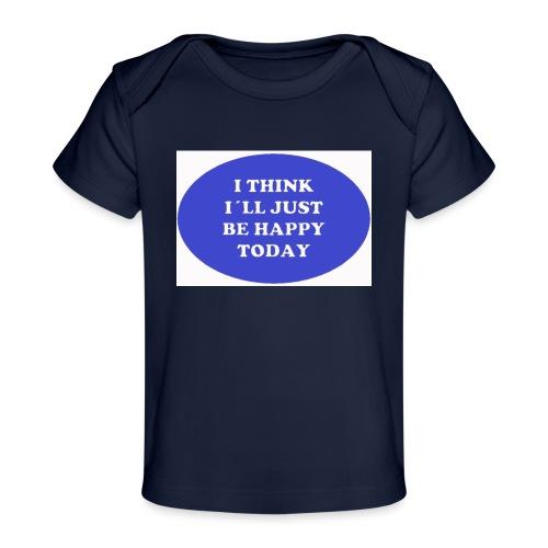 Spread shirt I think I ll just be happy today bla - Ekologisk T-shirt baby